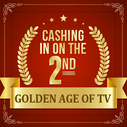Cashing In on the Second Golden Age of TV OnDemand Webinar