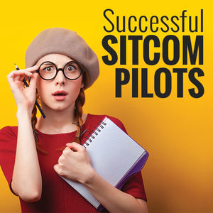 Writing Successful Sitcom Pilots OnDemand Webinar