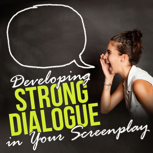 Developing Strong Dialogue in Your Screenplay OnDemand Webinar