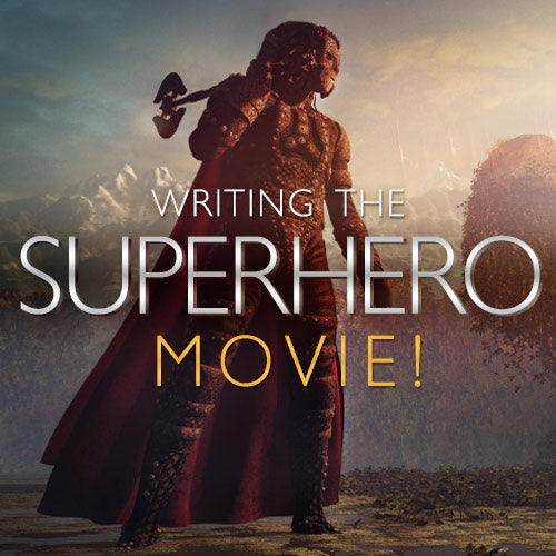Writing the Superhero Movie OnDemand Webinar