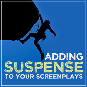 Adding Suspense to Your Screenplays OnDemand Webinar
