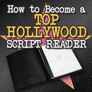 How to Become a Top Hollywood Script Reader OnDemand Webinar