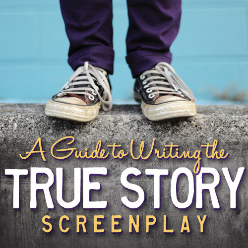 A Guide to Writing the True Story Screenplay OnDemand Webinar