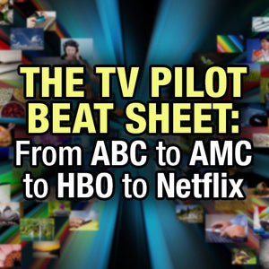 One-Hour TV Pilot Structure: From ABC to AMC to HBO to Netflix OnDemand Webinar