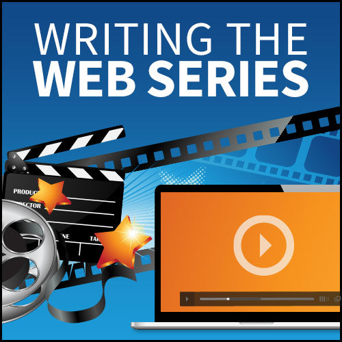 Writing the Web Series OnDemand Webinar
