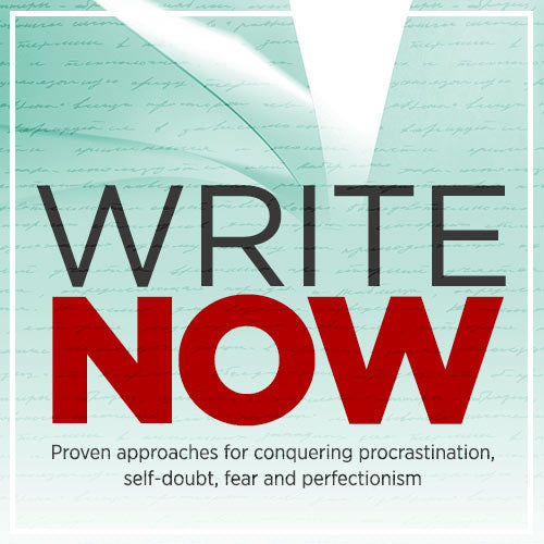 Write Now: Proven approaches for conquering procrastination, self-doubt, fear and perfectionism OnDemand Webinar