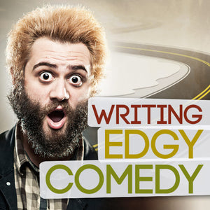 Writing Edgy Comedy OnDemand Webinar