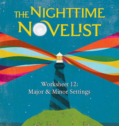 Major & Minor Settings Worksheet - The Nighttime Novelist