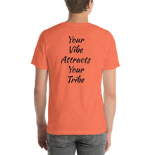 Load image into Gallery viewer, Unisex Shirt (Your Vibe Attracts Your Tribe)