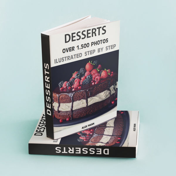 DESSERTS ILUSTRATED STEP BY STEP 200+ RECIPES (E-BOOK)