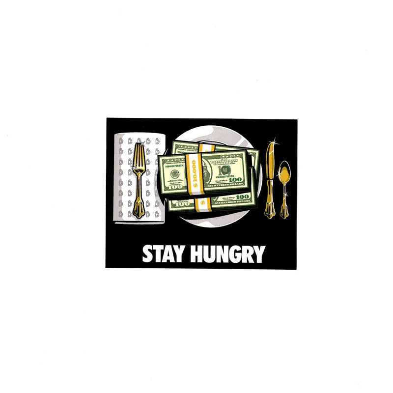 Stay Hungry Sticker