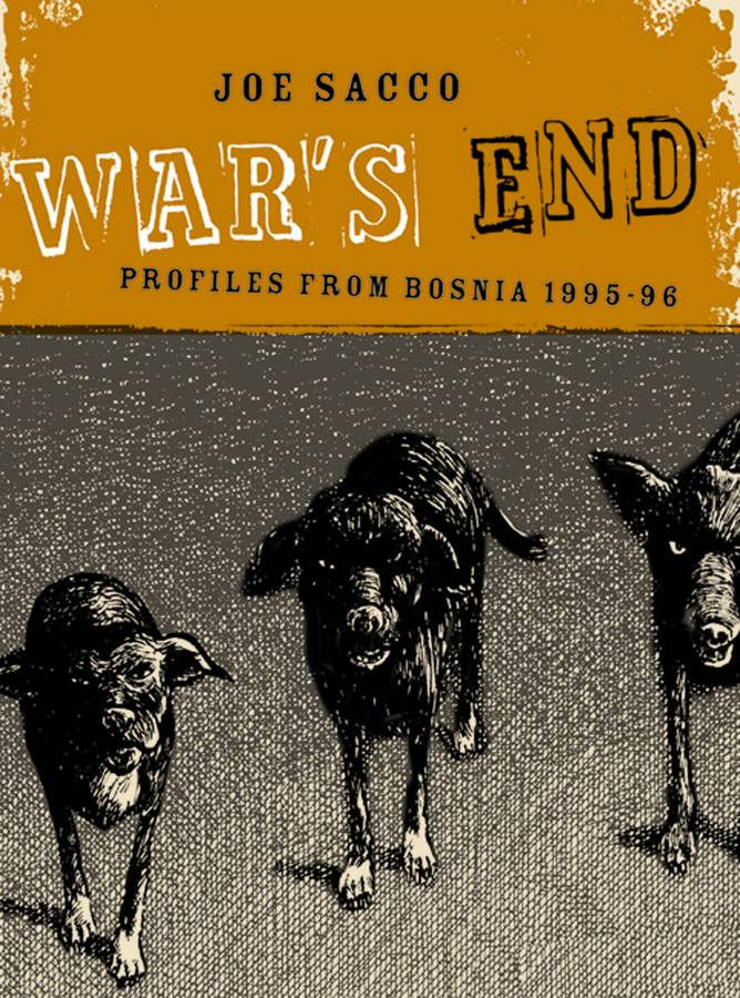WAR'S END PROFILES FROM BOSNIA 1995-96 JOE SACCO HC