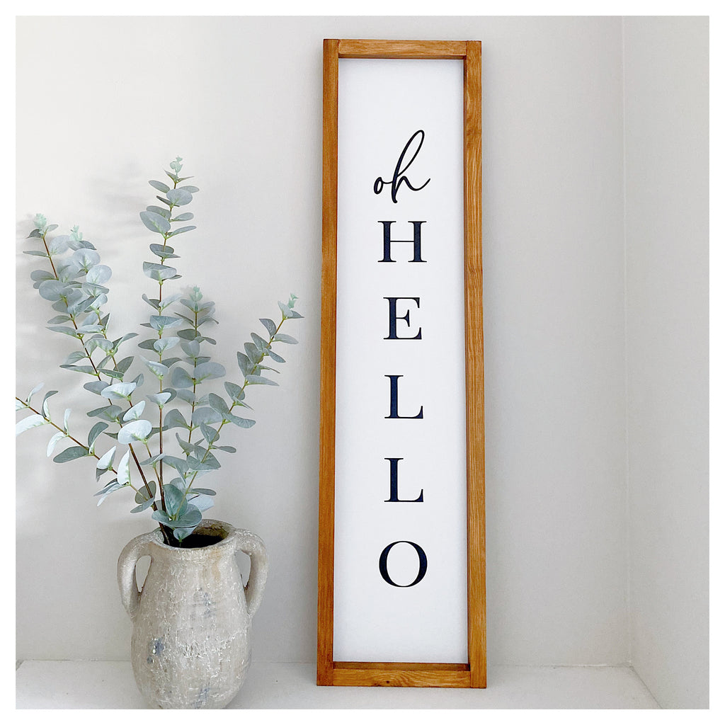 Oh Hello Farmhouse Sign