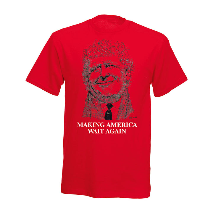 Making America Wait Again T-Shirt