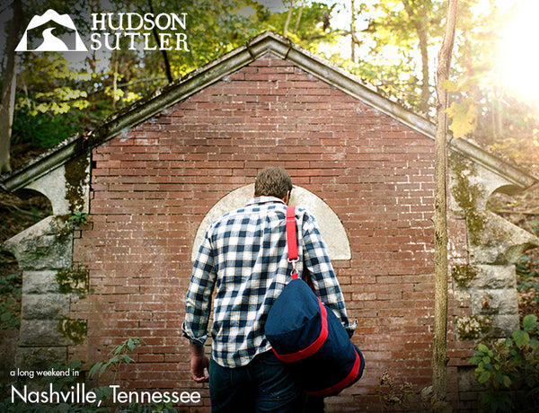 Hudson Sutler a Long Weekend in Nashville, TN