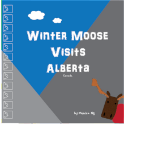 Winter Moose Visits Alberta (Hard copy)