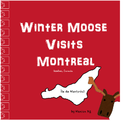 Winter Moose Visits Montreal (Hard copy)