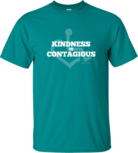 Kindness Is Contagious Tee - Jade Dome