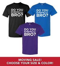 Moving Sale - Do You Even Roll Bro? T-Shirts (Adult)