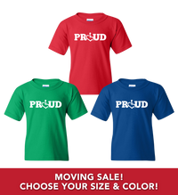 Moving Sale - Proud Series T-Shirts (Youth/Toddler)