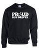 Proud Bus Driver Crewneck Sweatshirt