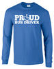 Proud Bus Driver Long Sleeve