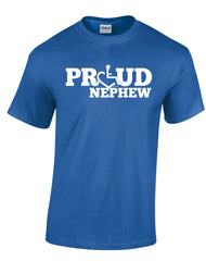 PROUD Nephew T-Shirt