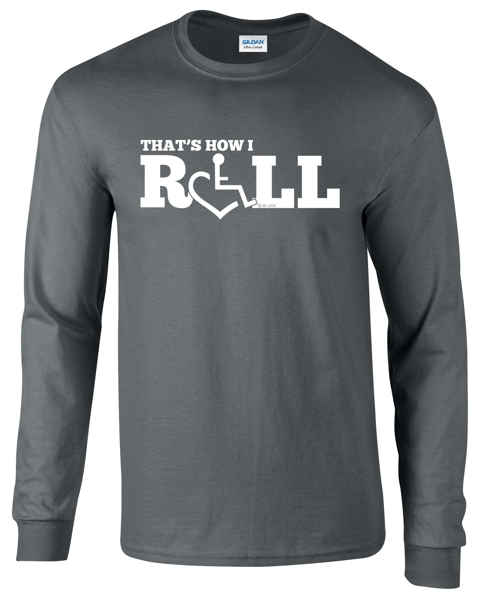 That's How I Roll Long Sleeve T-Shirt
