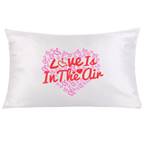 Love Is In The Air Pillowcase