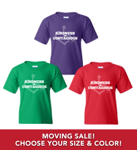 Moving Sale - Kindness Is Contagious T-Shirts (Toddler/Youth)