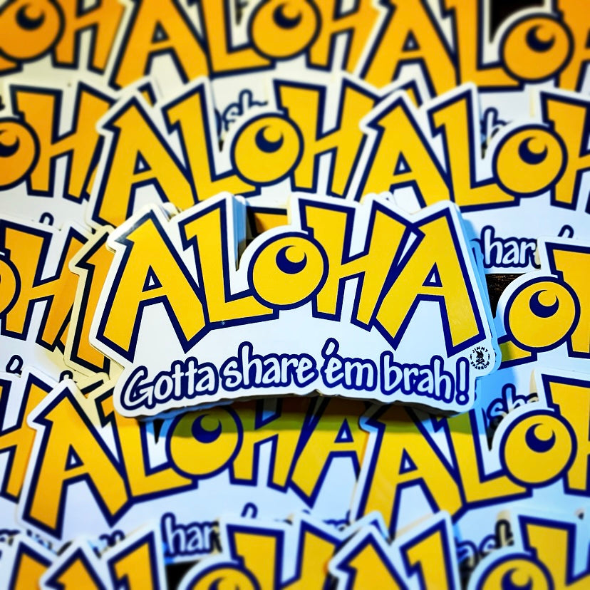 Gotta Share Aloha Sticker