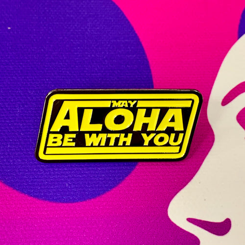 May Aloha Be With You Soft Enamel Pin (Yellow)