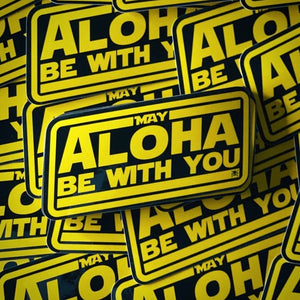 """May Aloha Be With You"" Sticker (Black and Gold)"