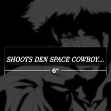"Load image into Gallery viewer, ""Shoots Den Space Cowboy"" Sticker"