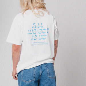 All We Got Is Us White T-Shirt - Doyenne Skateboards
