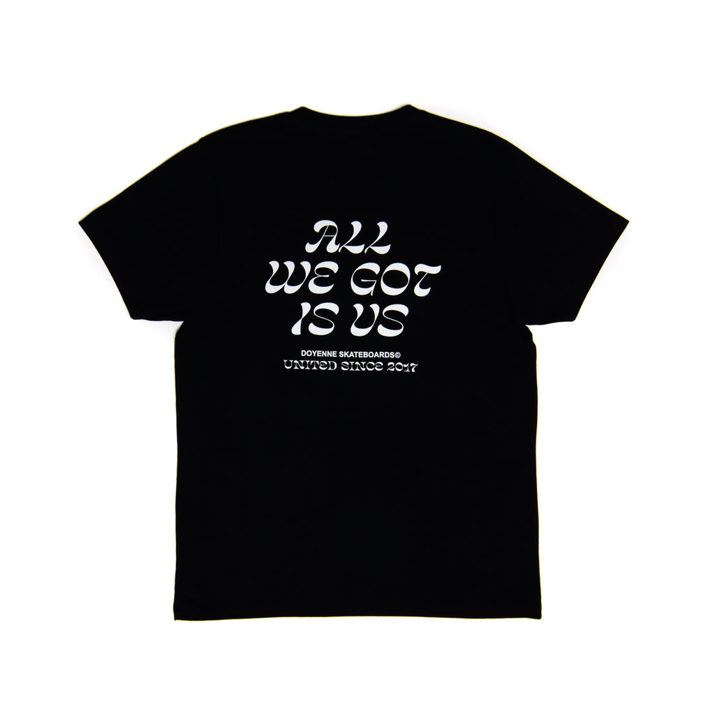 All We Got Is Us Black T-Shirt - Doyenne Skateboards
