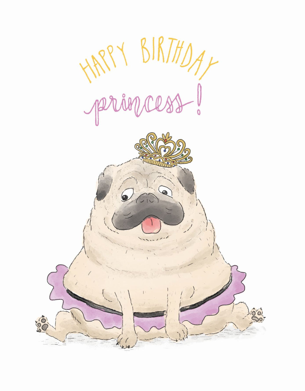 Squirrel Design Studio-Princess Pug - Birthday Card-Mott and Mulberry
