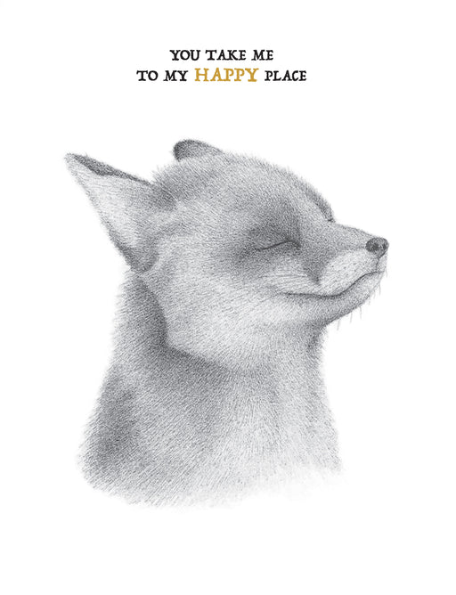 Squirrel Design Studio-You Take Me To My Happy Place Fox - Love Card-Mott and Mulberry