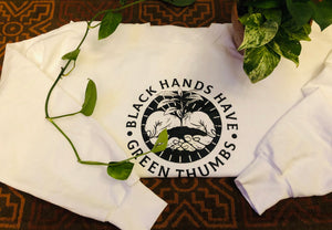 [Pre-Order] Black Hands Have Green Thumbs Sweatshirt