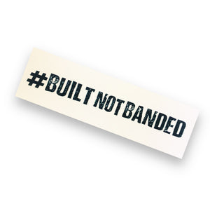 Built Not Banded Sticker