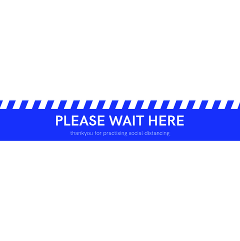 """PLEASE WAIT HERE - Thank you for practicing social distancing"" Floor Sticker - Blue"