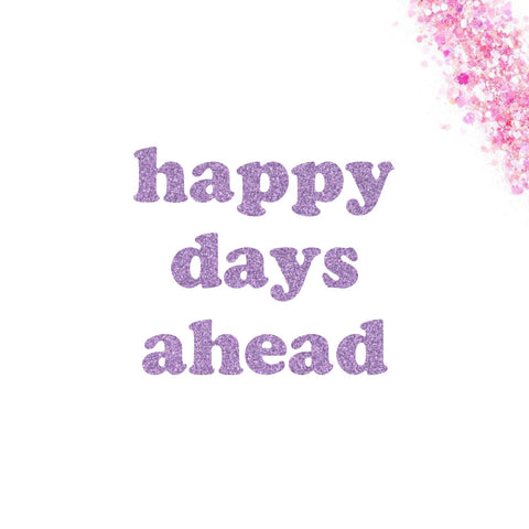 Happy Days Ahead Banner