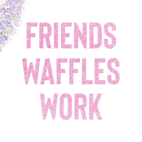 Friends Waffles Work Banner