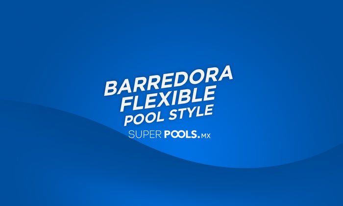 Portada de blog sobre barredora flexible marca pool style Superpools.mx