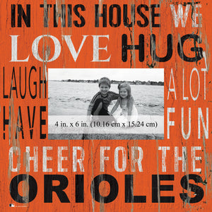 Baltimore Orioles In this House Picture Frame