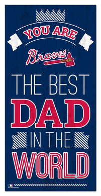 Atlanta Braves Best Dad Wood Sign