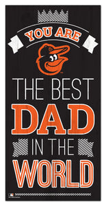Baltimore Orioles Best Dad Wood Sign