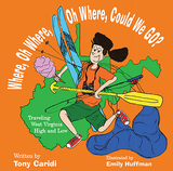 Where, Oh Where, Oh Where, Could We GO?  by Tony Caridi