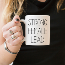 Load image into Gallery viewer, Strong Female Lead - Feminist Mug, Feminist Gift-Feminist Apparel, Feminist Gift, Feminist Coffee Mug-The Spark Company-The Spark Company