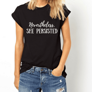Nevertheless She Persisted - Feminist Shirt-Feminist Apparel, Feminist Clothing, Feminist T Shirt-The Spark Company-The Spark Company